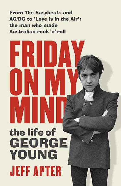Friday On My Mind the life of George Young-book by Jeff Apter