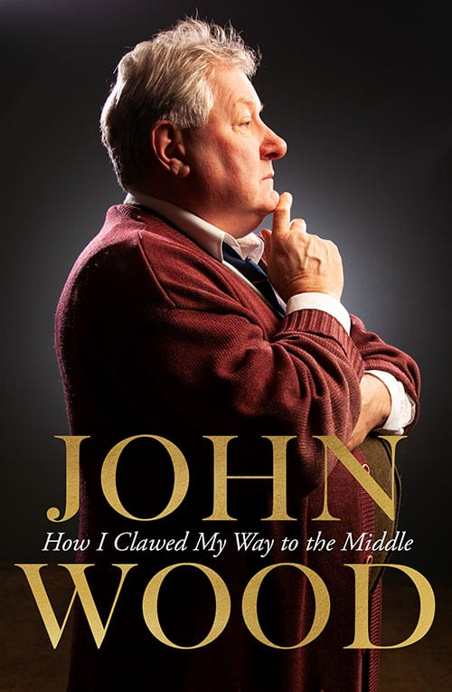 Australian actor and author John Wood book-'How I Clawed My Way to the Middle'.