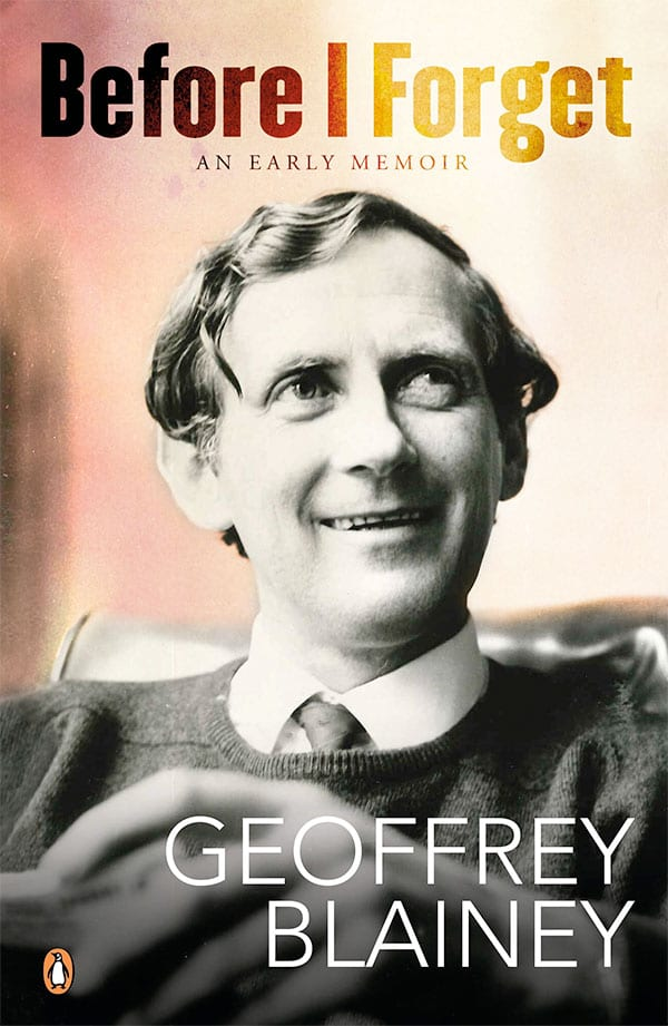 Geoffrey Blainey book 'Before I Forget'