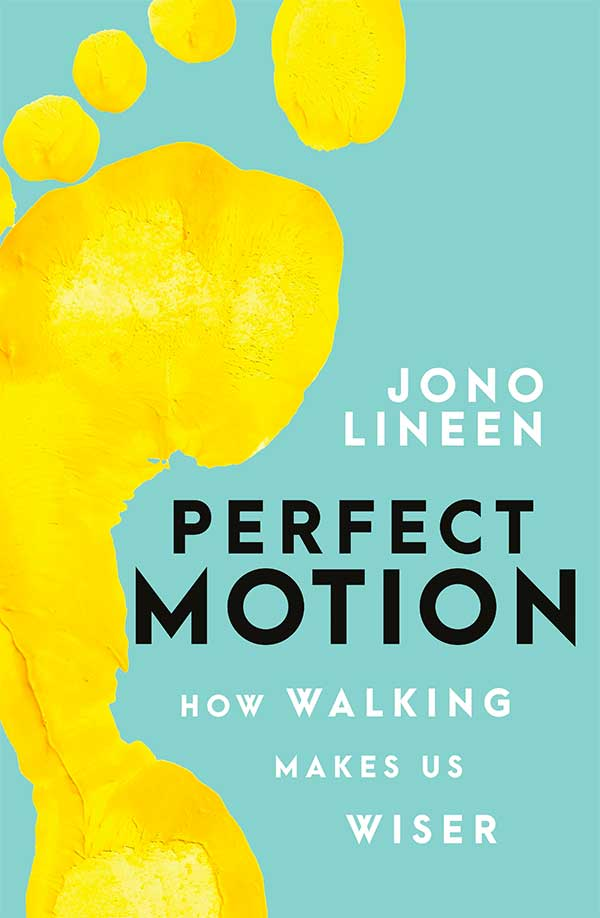 Jono Lineen book Perfect Motion – How walking makes us wiser