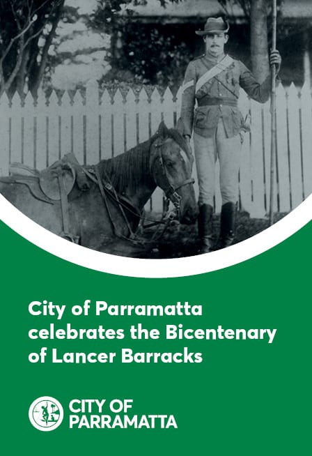City of Parramatta celebrates the Bicentenary of the Lancer Barracks