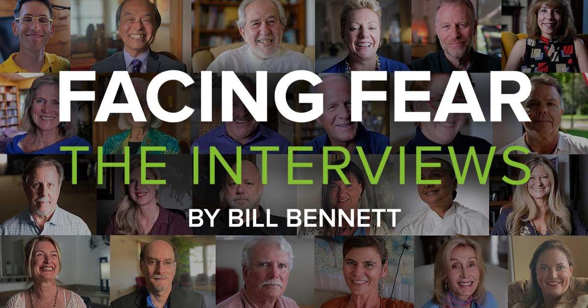 Facing Fear The Interviews by Bill Bennett