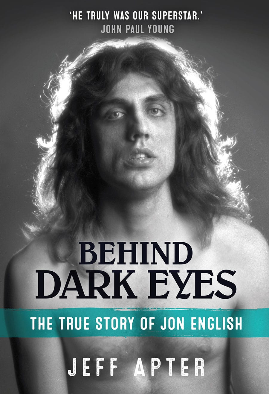 Jeff Apter book cover, Behind Dark Eyes The true story of Jon English