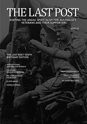 Cover, The Last Post Edition 25, Raymond Thorsby Ross with the 2/10th in Papua New Guinea during WW2
